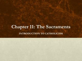 Chapter 11: The Sacraments
