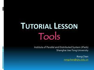 T UTORIAL  L ESSON Tools