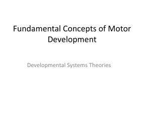 Fundamental Concepts of Motor Development