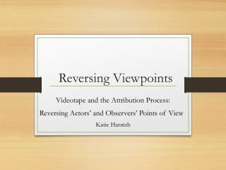 Reversing Viewpoints