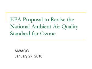 EPA Proposal to Revise the National Ambient Air Quality Standard for  Ozone