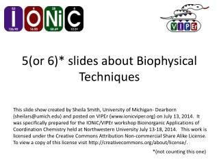 5(or 6)* slides about Biophysical Techniques