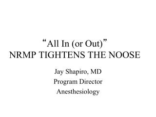 """"""" All In (or Out) """" NRMP TIGHTENS THE NOOSE"""