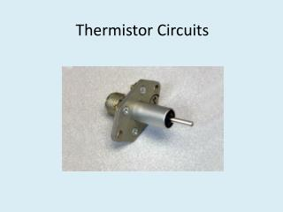 Thermistor Circuits