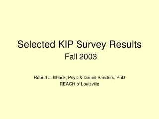 Selected KIP Survey Results  Fall 2003