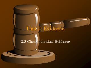 Unit 2: Evidence