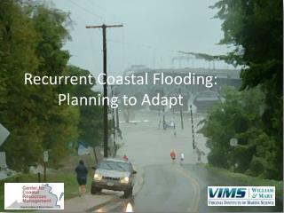 Recurrent Coastal Flooding: Planning to Adapt