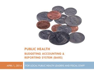 FOR LOCAL PUBLIC HEALTH LEADERS AND FISCAL STAFF