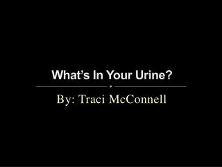 What's In Your Urine?