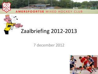 Zaalbriefing 2012-2013