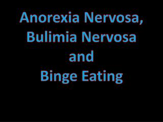 Anorexia Nervosa, Bulimia Nervosa and Binge Eating