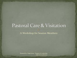 Pastoral Care & Visitation