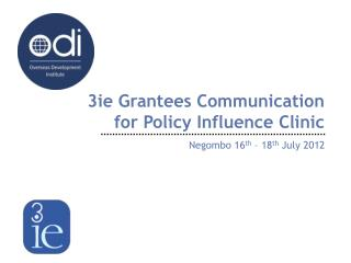 3ie Grantees Communication for Policy Influence Clinic