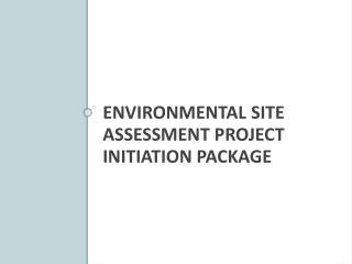 Environmental Site Assessment Project Initiation package