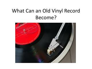 What Can an Old Vinyl Record Become?