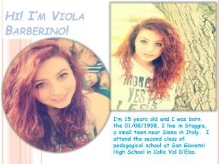 Hi ! I'm Viola  Barberino !