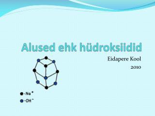 Alused ehk h�droksiidid