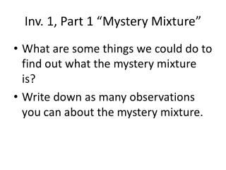 """Inv. 1, Part 1 """"Mystery Mixture"""""""