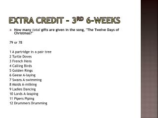 Extra Credit – 3 rd  6-weeks