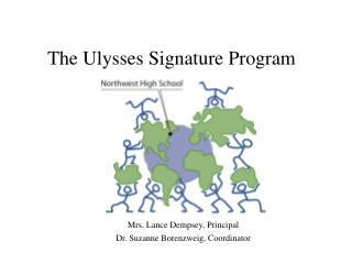 The Ulysses Signature Program