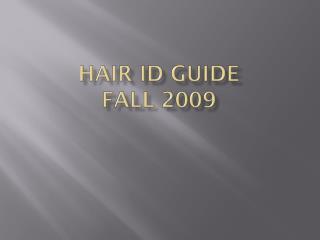 Hair ID Guide Fall 2009