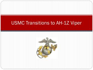 USMC Transitions to AH-1Z Viper