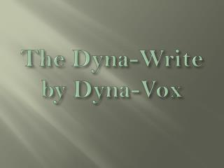 The Dyna-Write by Dyna-Vox
