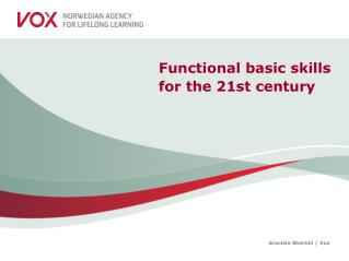 Functional basic  skills  for  the 21st century