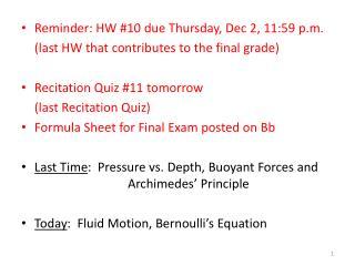 Reminder: HW #10 due Thursday, Dec 2, 11:59 p.m. (last HW that contributes to the final grade)