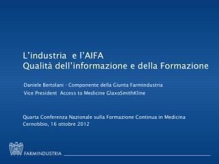 L'industria  e l'AIFA  Qualità dell'informazione e della Formazione