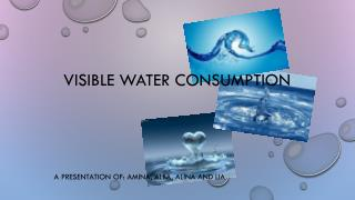 Visible water consumption