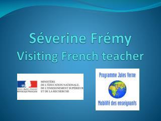 Séverine Frémy Visiting French teacher