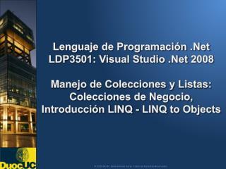 Lenguaje de Programación  .Net LDP3501: Visual Studio  .Net  2008