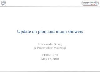 Update on  pion  and  muon  showers