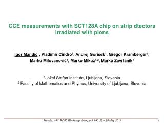 CCE  measurements with  SCT128A  chip  on strip  dtectors irradiated with pions