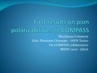 First results on  pion polarizabilities  @ COMPASS