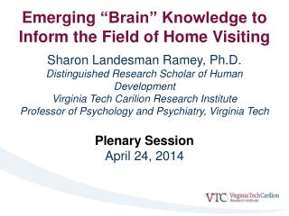 """Emerging  """"Brain"""" Knowledge  to Inform the Field of Home Visiting"""