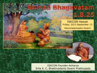Srimad Bhagavatam 1.8.25