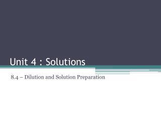 Unit 4 : Solutions