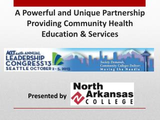 A Powerful and Unique Partnership Providing Community Health Education & Services
