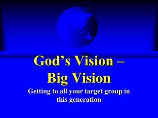 God's Vision –      Big Vision