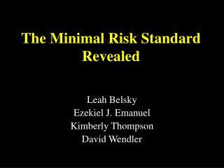 The Minimal Risk Standard Revealed