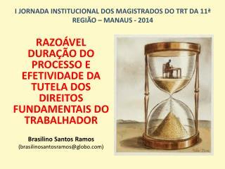 I JORNADA INSTITUCIONAL DOS MAGISTRADOS DO TRT DA 11ª REGIÃO – MANAUS - 2014
