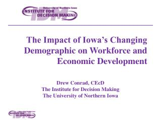 The Impact of Iowa's Changing Demographic on Workforce and Economic Development