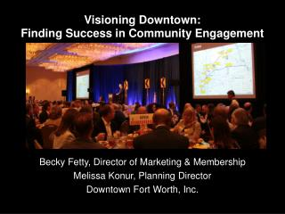 Visioning Downtown:  Finding Success in Community Engagement