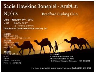 Sadie Hawkins Bonspiel -  Arabian Nights	 		Bradford Curling Club  Date – January 14 th  , 2012