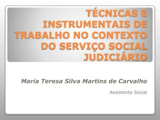 TÉCNICAS E INSTRUMENTAIS DE TRABALHO NO CONTEXTO DO SERVIÇO SOCIAL JUDICIÁRIO