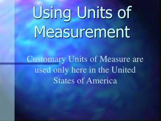 Using Units of Measurement