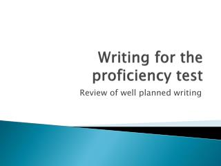 Writing for the proficiency test