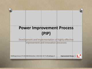Power Improvement Process (PIP)